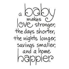 Great quote! If you follow the tips on this board for having a baby on a budget then maybe your savings won't get too much smaller.