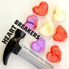 8 Fun Heartbreakers - Anti Valentines Day Activities - Hammering Heart-Shaped Baked Cotton Balls and other fun ideas