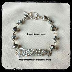 """Dream"" bracelet www.reneewayne.weebly.com"