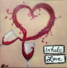 Inhale Love...Wine Art __[Via Etsy by ODsGirl]