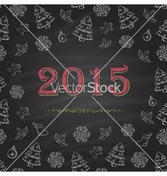 Christmas 2015 new year chalkboard design vector by kazyavka on VectorStock® Chalkboard Designs, Christmas 2015, Happy Holidays, Adobe Illustrator, Vector Free, Neon Signs, Image, Happy Holi