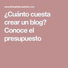 ¿Cuánto cuesta crear un blog? Conoce el presupuesto
