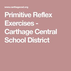 Primitive Reflex Exercises - Carthage Central School District