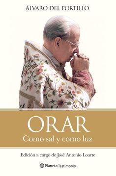 Libro Don Álvaro del Portillo: Orar Como salmy como luz
