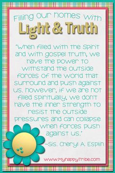 Filling Our Homes with Light and Truth Gospel Quotes, Mormon Quotes, Lds Quotes, Encouragement Quotes, Visiting Teaching Message, Visiting Teaching Handouts, Lds Church, Church Ideas, Young Women Lessons