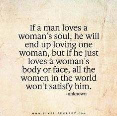 If a Man Loves a Woman's Soul #soulmatefacts #soulmatelovequotes
