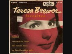 Teresa Brewer - Too Young To Tango (1953)