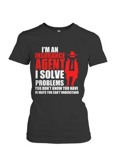 I'm an insurance agent ladies shirt Life Insurance Agent, Insurance Humor, Insurance Marketing, Life Insurance Quotes, Sales Tips, Custom Printed Shirts, Print Store, Go Shopping, Marketing Ideas
