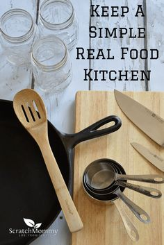 How to Keep a Real Food Kitchen, Simple. Avoid clutter by utilizing key kitchen tools.