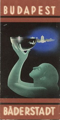 Vintage Travel Poster - Budapest - Bäderstadt (Budapest - Spa City) - Hungary - - by Konecsni. Illustrations Vintage, Art Deco Illustration, Illustrations And Posters, Budapest Spa, Budapest Hungary, Travel Ads, Art Deco Posters, Vintage Travel Posters, Art Deco Fashion