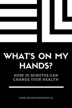 What's on my hands-