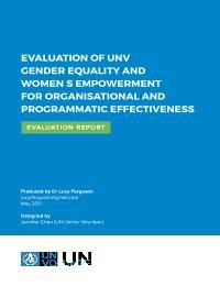 UN Online Volunteer, Jennifer Chen designed the layout of the EVALUATION OF UNV GENDER EQUALITY AND WOMEN'S EMPOWERMENT FOR ORGANISATIONAL AND PROGRAMMATIC EFFECTIVENESS
