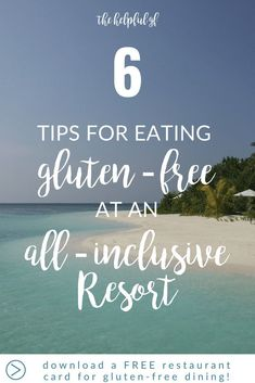 Are you planning a vacation?  All-inclusive resorts make for an excellent vacation, but what if you have dietary restrictions or allergies?  Dining is one of the key features of an all-inclusive resort, so can they really accommodate your individual needs?  Here are my top 6 tips on how to eat gluten-free when traveling to an all-inclusive resort.  Plus—pin now for a FREE gluten-free restaurant card to help ensure a safe dining experience.  #glutenfreetravel #allinclusiveresort #glutenfreedining