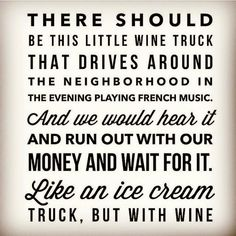 Wine Humor – A wine truck would be incredible. Wine Humor – A wine truck would be incredible. Funny Drinking Quotes, Funny Quotes, Humor Quotes, Tgif, Wine Meme, Wine Funnies, Funny Wine, Wine Wednesday, Wine Quotes
