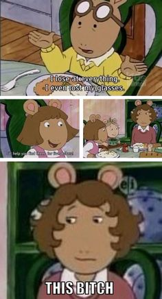 I don't know why this is so funny, I used to watch Arthur all the time.
