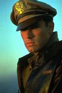 I adored Ben Affleck as Rafe McCawley in Pearl Harbor.