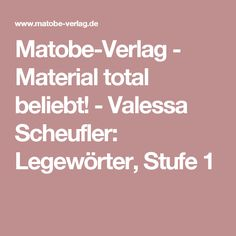 Matobe-Verlag - Material total beliebt! -  Valessa Scheufler: Legewörter, Stufe 1