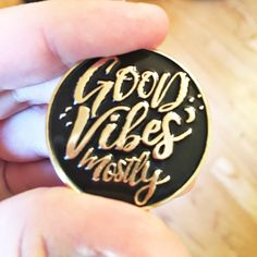 Good Vibes Mostly - Enamel Pin - Lapel Pin by loafandpuddle on Etsy https://www.etsy.com/listing/451073142/good-vibes-mostly-enamel-pin-lapel-pin