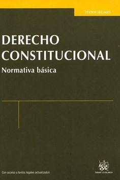 Derecho Constitucional : normativa básica / Manuel Medina Guerrero. - Valencia : Tirant lo Blanch, 2013