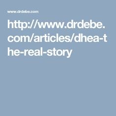 http://www.drdebe.com/articles/dhea-the-real-story