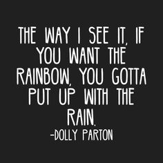 Lead Me| Put up with the RAIN, if you want the RAINBOW!