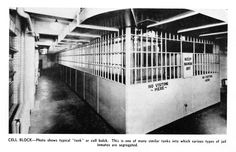 "Biscailuz Cell Block ""tank"" used to segregate inmates Los Angeles County, Historical Pictures, Sheriff, Prison, Police, History, Projects, Vintage, Log Projects"