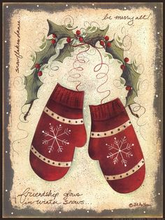 Jill Ankrom - Merry Mittens - Complete colection of art, limited editions, prints, posters and custom framing on sale now at Prints. Vintage Christmas Cards, Christmas Signs, Country Christmas, Christmas Pictures, Winter Christmas, Christmas Crafts, Christmas Decorations, Christmas Ornaments, Christmas Wishes