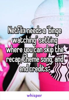 """Netflix needs a """"binge watching"""" setting where you can skip the recap, theme song, and end credits."""