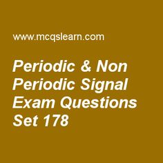 Practice test on periodic & non periodic signal, computer networks quiz 178 online. Practice networking exam's questions and answers to learn periodic & non periodic signal test with answers. Practice online quiz to test knowledge on periodic and non periodic signal, datagram networks, dns resolution, standard ethernet, adsl worksheets. Free periodic & non periodic signal test has multiple choice questions as sine wave can be represented by three parameters, answers key with choices as....