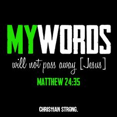 Christian Strong offers a variety of Christian T-shirts, Christian clothing and apparel. Express your Faith today. Matthew 24 35, Bible Reading Schedule, Christian Clothing, Passed Away, Faith, Street, Words, Metal, Metals