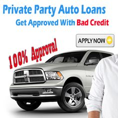 Private Party Car Loans Bad Credit Guaranteed Approval