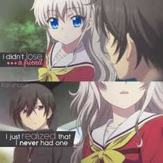 """I didn't lose a friend, I just realized I never had one."" -Anime: Charlotte -Edited by Karunase Sad Anime Quotes, Manga Quotes, Sad Quotes, Best Quotes, Life Quotes, Quotes Inspirational, Anime People, Anime Guys, Friend Anime"