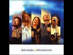 Adoração e Adoradores - Vim Para Adorar-Te (2005) - Completo