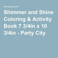 Treat Your Little One To Magical Fun With A Shimmer And Shine Coloring Activity Book This Includes 32 Sheets Of