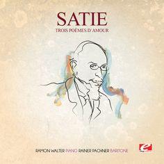 Satie - Trois Poemes D'amour