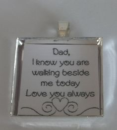 Dad I know you are walking beside me today by JackiesJewellery, $12.00