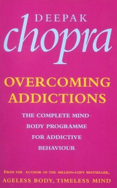 Overcoming Addictions by Deepak Chopra. $8.22. Publisher: Ebury Digital (May 25, 2010). Author: Deepak Chopra. 146 pages