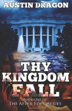 Thy Kingdom Fall (After Eden Series, Book #1)/futuristic/quite insightful/what to expect next, a Library thing author