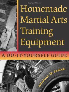 Bestseller Books Online Homemade Martial Arts Training Equipment: A Do-It-Yourself Guide Michael Janich $15.05 - http://www.ebooknetworking.net/books_detail-158160341X.html