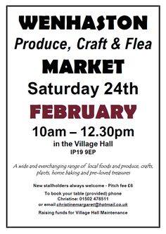Date For Your Diary: Saturday 24 February 2018. Produce, Craft & Flea Market. 10am - 12:30pm. Wenhaston Village Hall, IP19 9EP. A wide and ever-changing range of local foods and produce, crafts, plants, home-baking and pre-loved treasures.