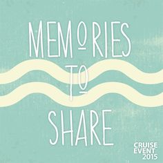Cruise, Events, Memories, Seeds, Memoirs, Souvenirs, Cruises, Remember This
