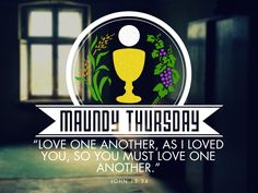 Maunday Thursday bible verses | Maundy Thursday