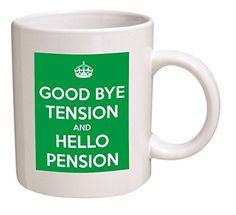 "Keep Calm ""Good Bye Tension, Hello Pension"", Retired, Retirement 11 Oz Coffee Mug - Nice Motivational And Inspirational Gift"