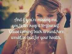 Breaking Up and Moving On Quotes : QUOTATION – Image : Quotes Of the day – Description Breaking Up and Moving On Quotes : Picture To Burn- Taylor Swift Yes you better keep it to yourself 😉 Sharing is Power – Don't forget to share this quote ! Country Music Quotes, Country Song Lyrics, Country Songs, Taylor Swift Quotes, Taylor Swift Pictures, Taylor Lyrics, This Is Your Life, In This World, Breakup Lyrics