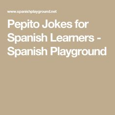 Pepito Jokes for Spanish Learners - Spanish Playground