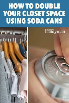 How to Double Your Closet Space Using Soda Cans