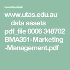 www.utas.edu.au __data assets pdf_file 0006 348702 BMA351-Marketing-Management.pdf
