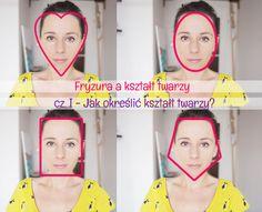 Fryzura a kształt twarzy- jak dobierać fryzury do twarzy okrągłe, kwadratowej, podłużnej? Zobaczcie jak rozpoznać swój kształt twarzy. #face #shape #hairstyle