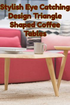 11 Best Triangle Shaped Coffee Table Images Coffee Table Table Furniture
