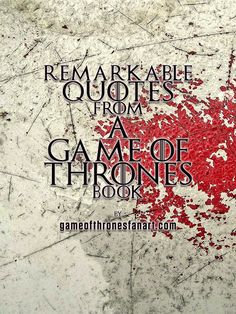 64 Remarkable A Game of Thrones Quotes  #asoiaf #gameofthrones #quotes